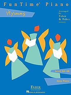 小さくてコンパクト FunTime Piano Hymns –レベル3A-3B(英語版)
