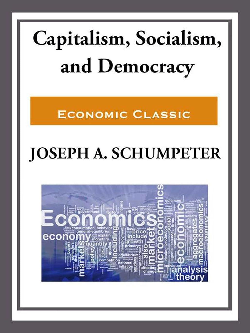 叫ぶ取り替える起こるCapitalism, Socialism, and Democracy (English Edition)