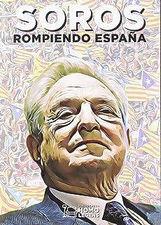 Soros, rompiendo España