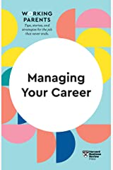 Managing Your Career (HBR Working Parents Series) Kindle Edition