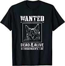 Schrodingers Cat Wanted Dead & Alive Funny Science T-Shirt