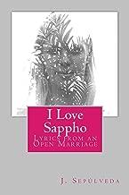 I Love Sappho: Lyrics from an Open Marriage
