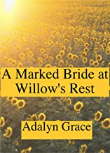A Marked Bride at Willow's Rest (Mail-Order Brides of Willow's Rest Book 2)
