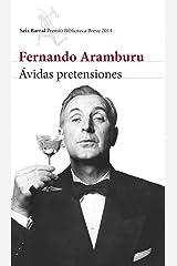 Ávidas pretensiones (Biblioteca Breve) (Spanish Edition) Format Kindle