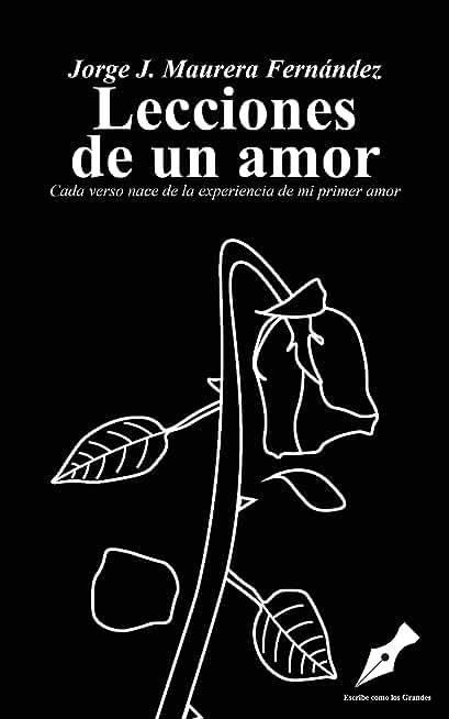 Lecciones de un amor: Cada verso nace de la experiencia de mi primer amor (Spanish Edition)