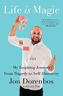 Life Is Magic: My Inspiring Journey from Tragedy to Self-Discovery