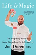 Life Is Magic: My Inspiring Journey from Tragedy to Self-Discovery PDF