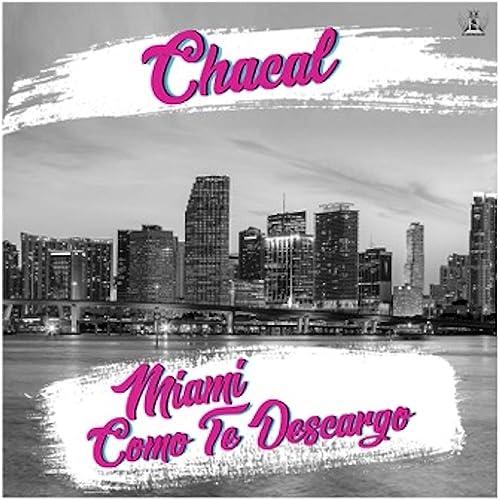 Amazon.com: Miami Como Te Descargo: Chacal: MP3 Downloads