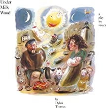 Dylan Thomas: Under Milk Wood - A Play For Voices