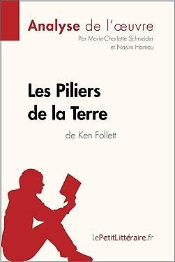 Les Piliers de la Terre de Ken Follett (Analyse de l'oeuvre): Comprendre la littérature avec lePetitLittéraire.fr (Fiche de lecture) (French Edition)