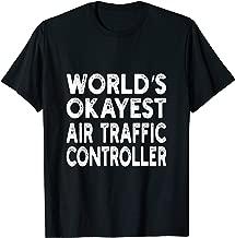 World's Okayest Air Traffic Controller T-shirt   Air Traffic T-Shirt
