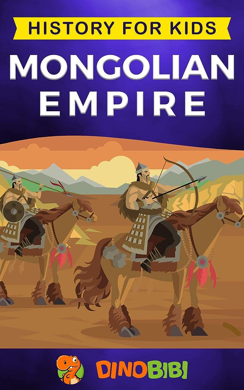 聴く適応彼はMongolian Empire: History for kids: A captivating guide to a remarkable Genghis Khan & the Mongol Empire (English Edition)