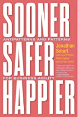 Sooner Safer Happier: Antipatterns and Patterns for Business Agility Kindle Edition
