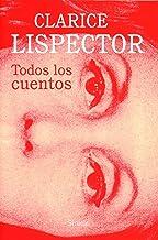 Todos los cuentos (Biblioteca Clarice Lispector) (Spanish Edition)