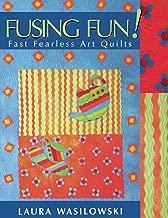 Fusing Fun!: Fast Fearless Art Quilts