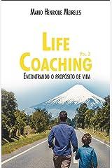 Life Coaching - Volume 3: Encontrando o propósito de vida eBook Kindle