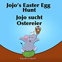 Learn German with stories: Jojo's Easter Egg Hunt. Jojo sucht Ostereier: Children's Picture Book English-German (Bilingual...