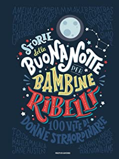 Storie della buonanotte per bambine ribelli (Italian Edition)