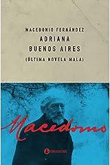 Adriana Buenos Aires: Última Novela Mala (Macedonio Fernández | Obras completas nº 5) (Spanish Edition) Kindle Edition