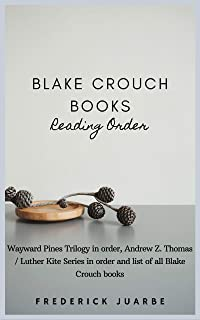 Blake Crouch Books Reading Order: Wayward Pines Trilogy in order, Andrew Z. Thomas / Luther Kite Series in order and list of all Blake Crouch books (English Edition)