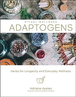 Adaptogens: Herbs for Longevity and Everyday Wellness (Volume 1) (Ritual Wellness)