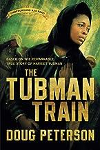 The Tubman Train (The Underground Railroad)