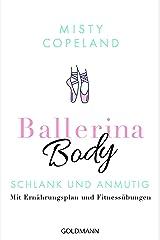 Ballerina Body: Schlank und anmutig - Mit Ernährungsplan und Fitnessübungen (German Edition) Kindle Edition