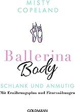 Ballerina Body: Schlank und anmutig - Mit Ernährungsplan und Fitnessübungen (German Edition)