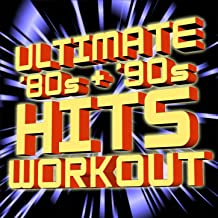 Ultimate '80s + '90s Hits - Workout