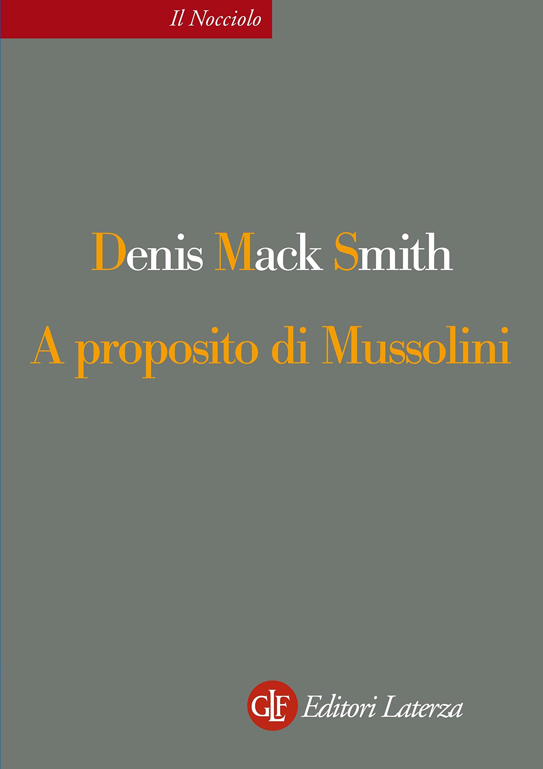 Download A Proposito Di Mussolini (Il Nocciolo Vol. 50) 