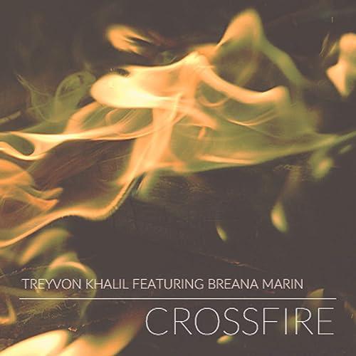 Crossfire [Explicit] by Treyvon Khalil (feat  Breana Marin) on