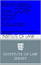 Bankruptcy Law 2016-2017 Volume.1: Introduction to Bankruptcy procedures to Realisation (Institute of Law Study Guides 2016-2017)