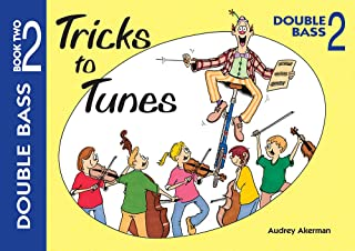 Tricks to Tunes Double Bass Book 2