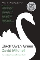 Black Swan Green: A Novel Kindle Edition