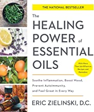 The Healing Power of Essential Oils: Soothe Inflammation, Boost Mood, Prevent Autoimmunity, and Feel Great in Every Way PDF