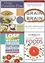 living candida-free, grain brain, lose weight for good very clever gut plan diet makeover for beginners and hidden healing powers of super & whole foods 4 books collection set