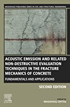 Acoustic Emission and Related Non-destructive Evaluation Techniques in the Fracture Mechanics of Concrete: Fundamentals an...