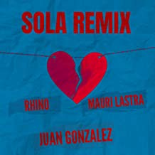 Sola Remix (feat. Rhino & Mauri Lastra)