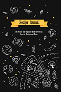 Recipe Journal: 100-Recipe and Organizer Book to Write In Favorite Recipes and Notes