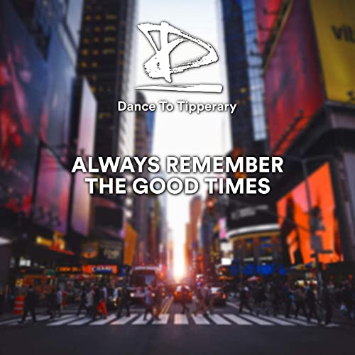 Always Remember the Good Times (Radio Edit)