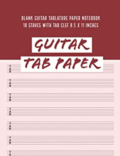 Guitar Tab Paper: Blank Guitar Tablature Paper Notebook 10 Staves with TAB Clef 8.5 x 11 Inches (Guitar Tab Paper 10 Staves)