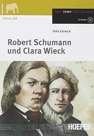 Robert Schumann und Clara Wieck. Con CD-Audio