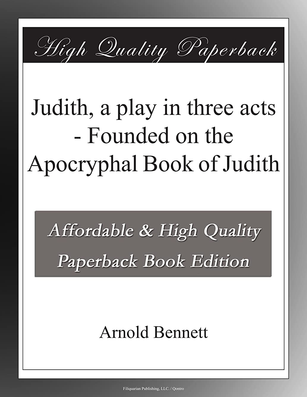 最終アーネストシャクルトン眩惑するJudith, a play in three acts - Founded on the Apocryphal Book of Judith