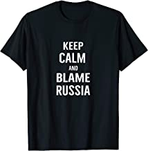 Keep Calm and Blame Russia T Shirt Russian Hackers Tee