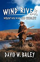 Mountain Man: Jed Winslow: Wind River: A Western Adventure From The Author of