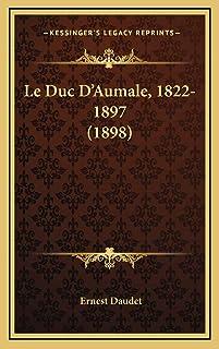 Le Duc D'Aumale, 1822-1897 (1898)