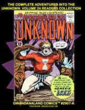 The Complete Adventures Into The Unknow: Volume 24 Readers Collection: Gwandanaland Comics #2907-A: Economical Black & Whi...