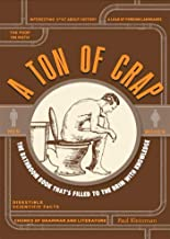 A Ton of Crap: The Bathroom Book That's Filled to the Brim with Knowledge (English Edition)