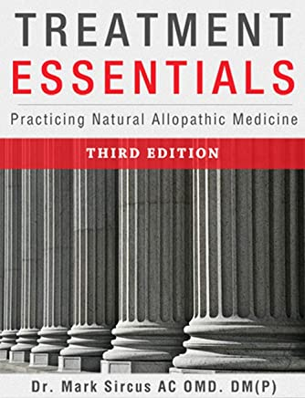 Treatment Essentials: Practicing Natural Allopathic Medicine (English Edition)