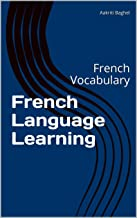 French Language Learning: French Vocabulary (French Edition)